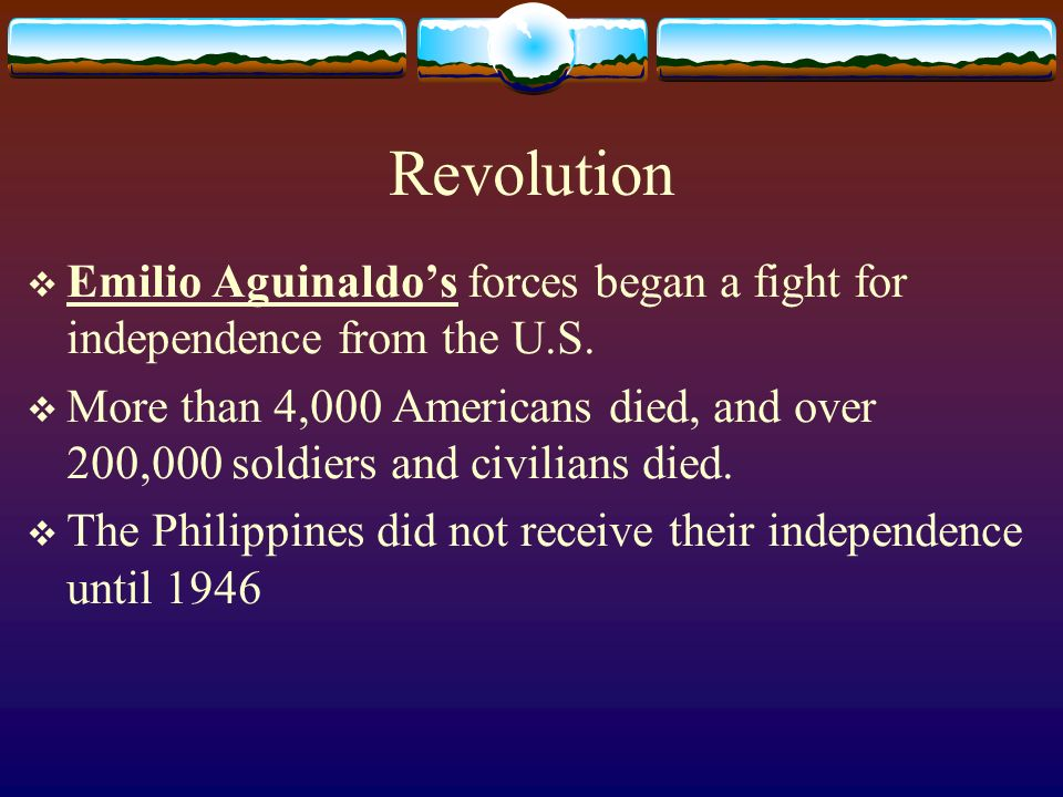 Revolution Emilio Aguinaldo's forces began a fight for independence from the U.S.