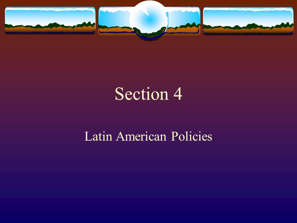 Latin American Policies