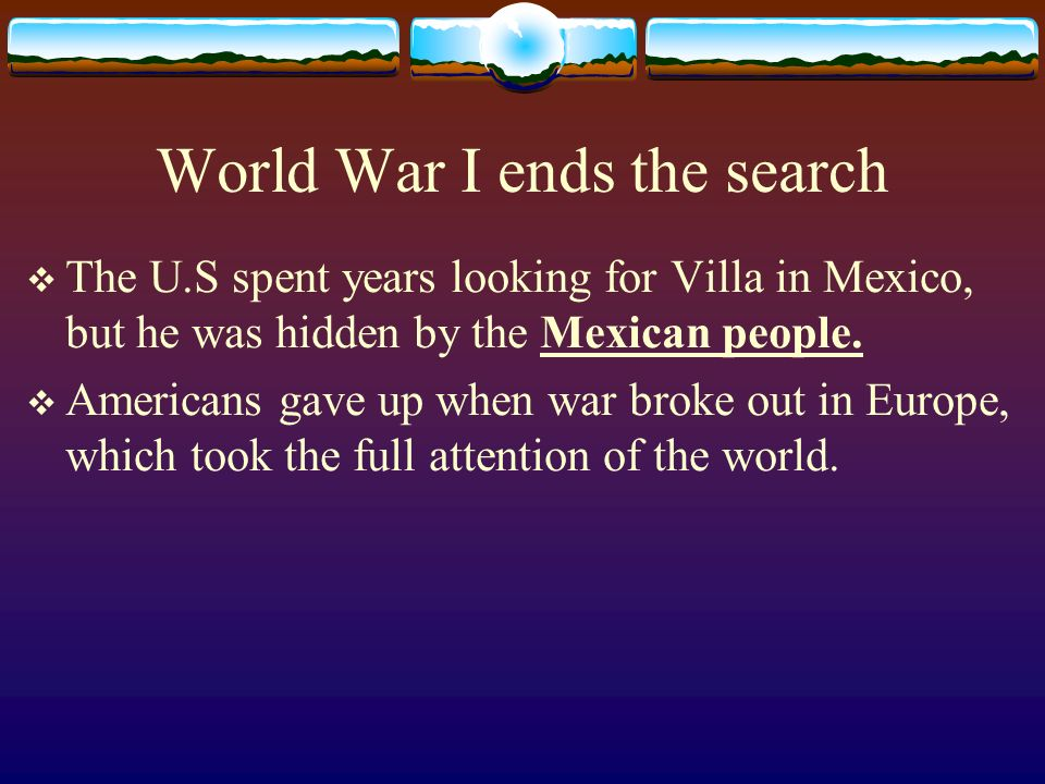 World War I ends the search