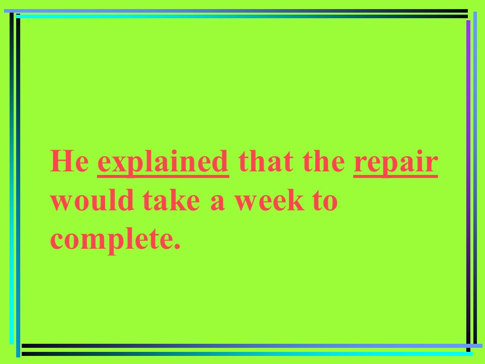 He explained that the repair