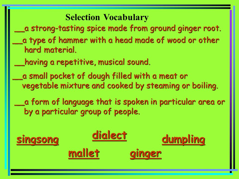 dialect singsong dumpling mallet ginger Selection Vocabulary