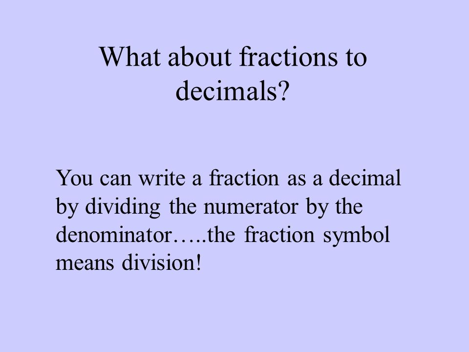 What about fractions to decimals