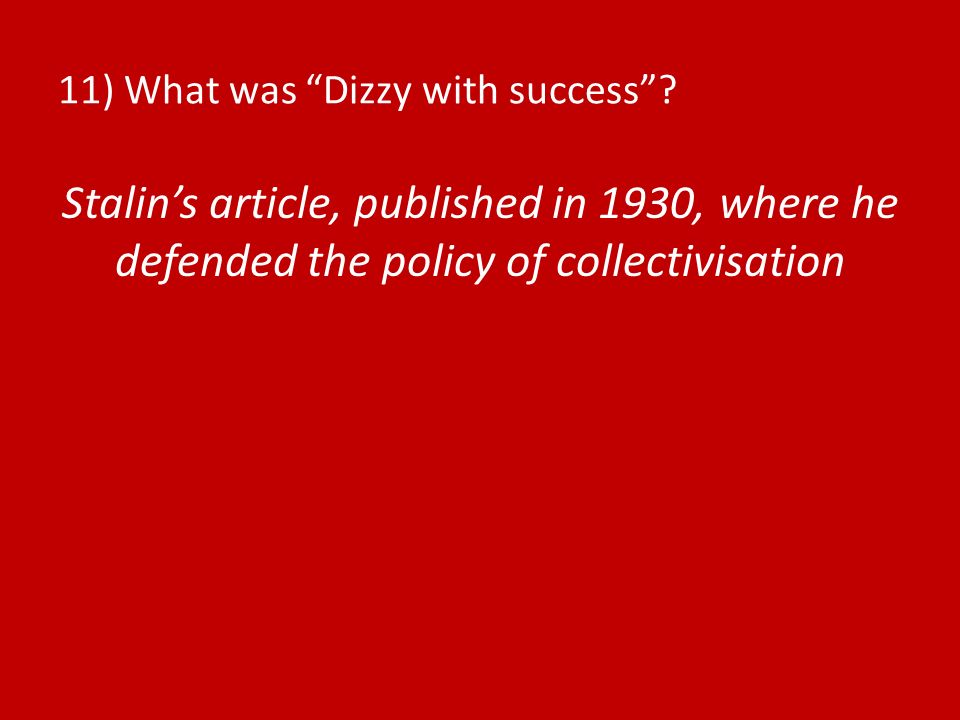 11) What was Dizzy with success