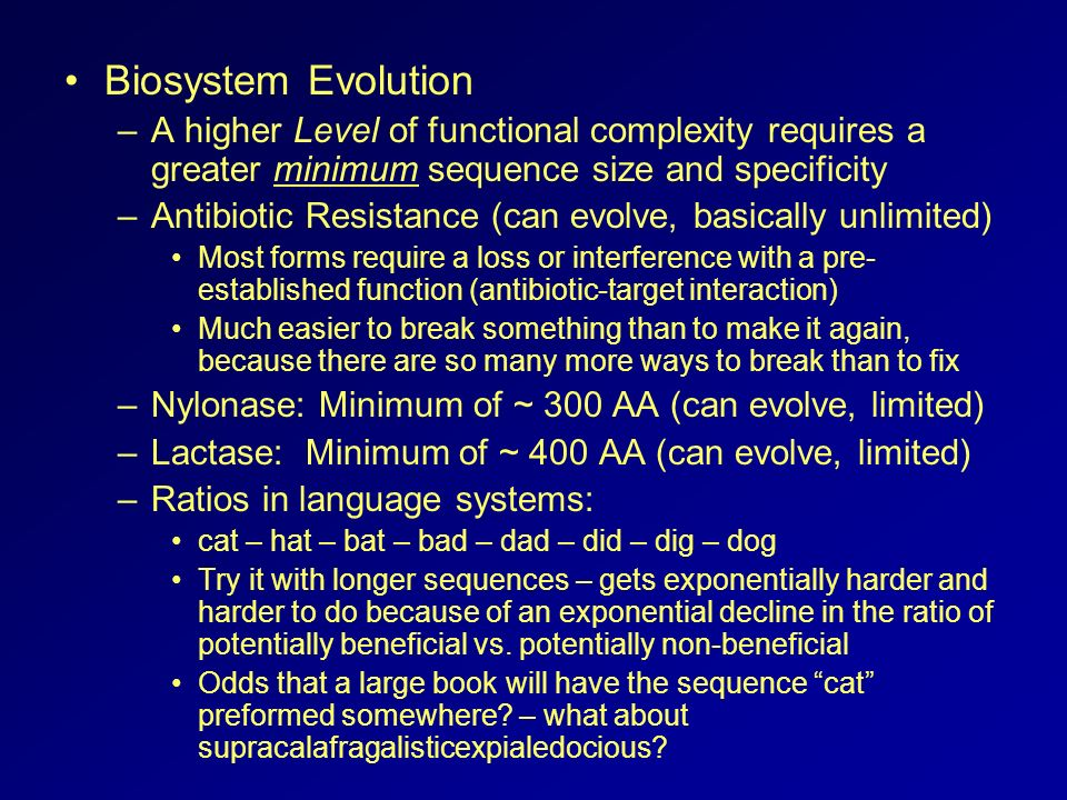 Biosystem Evolution A higher Level of functional complexity requires a greater minimum sequence size and specificity.