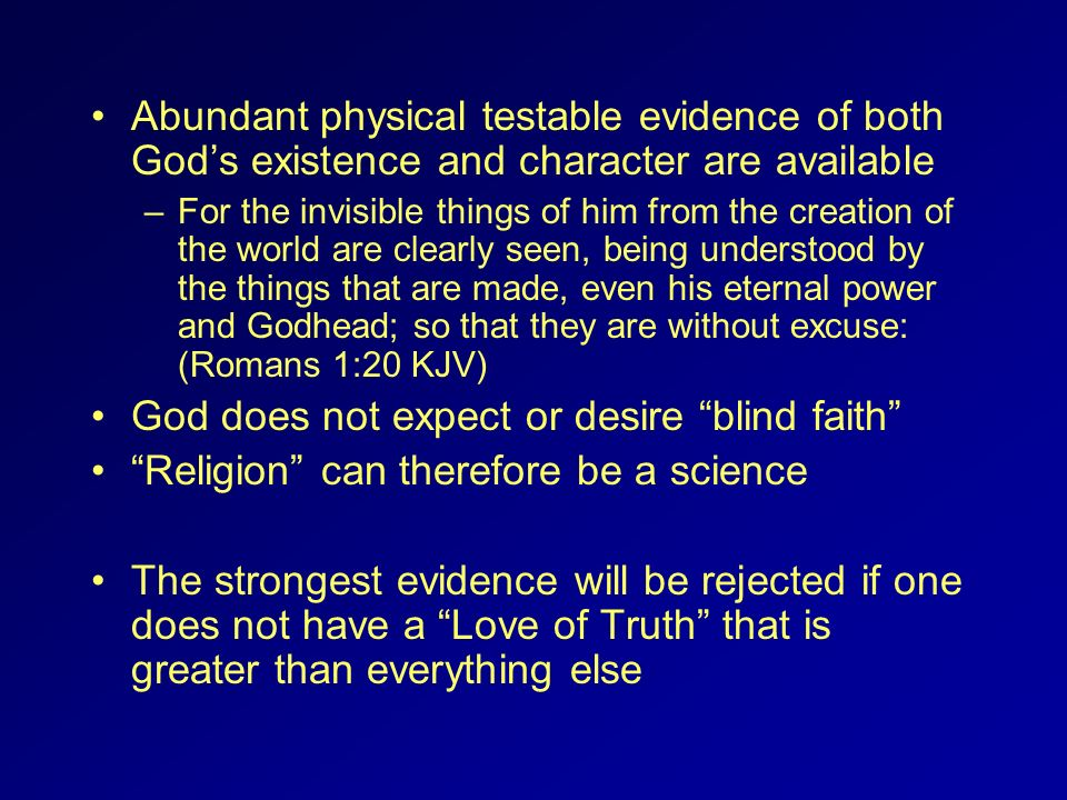 God does not expect or desire blind faith