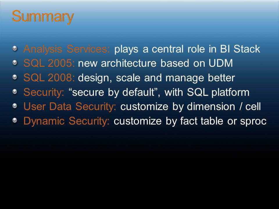 Summary Analysis Services: plays a central role in BI Stack
