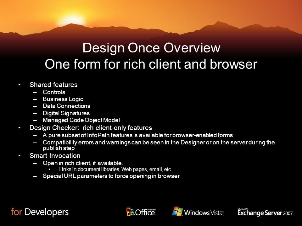 Design Once Overview One form for rich client and browser