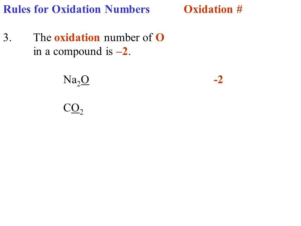 Rules for Oxidation Numbers Oxidation #