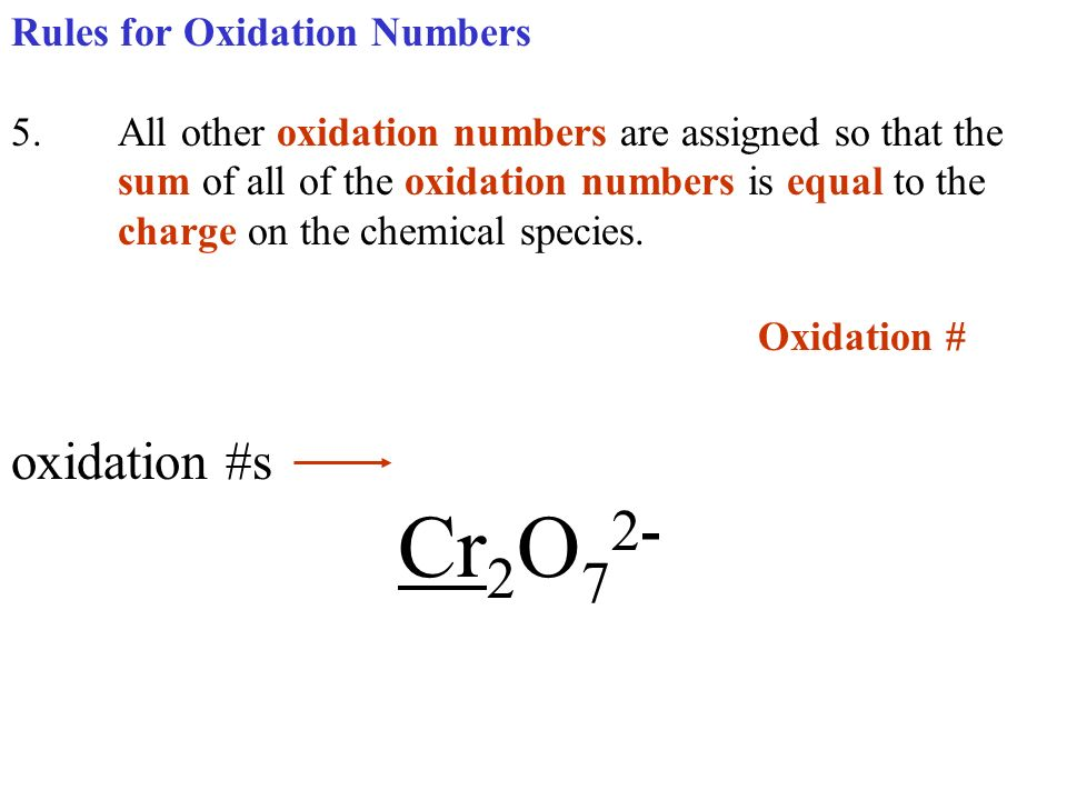 Oxidation # oxidation #s Cr2O72- Rules for Oxidation Numbers