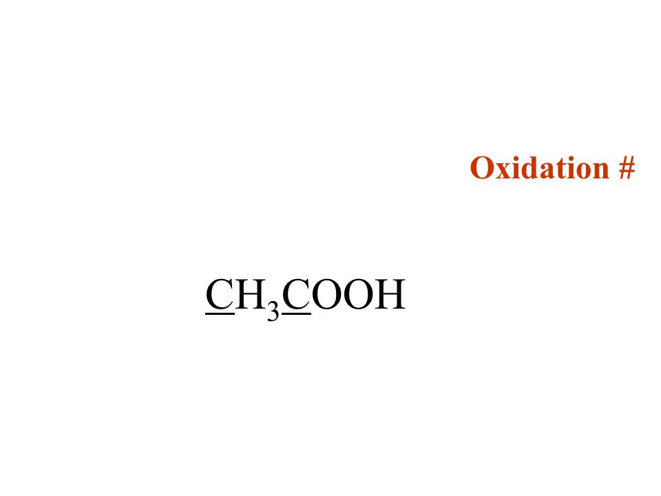 Oxidation # CH3COOH