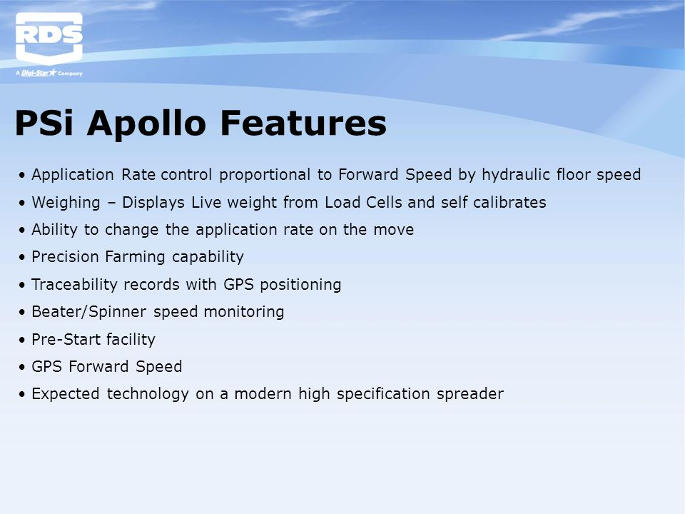 PSi Apollo Features Application Rate control proportional to Forward Speed by hydraulic floor speed.