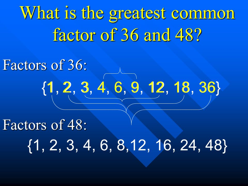 What Is The Greatest Common Factor Of 36 And 48