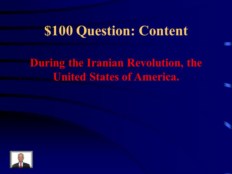 During the Iranian Revolution, the United States of America.