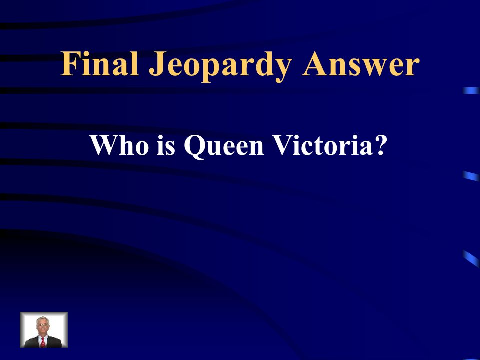 Final Jeopardy Answer Who is Queen Victoria