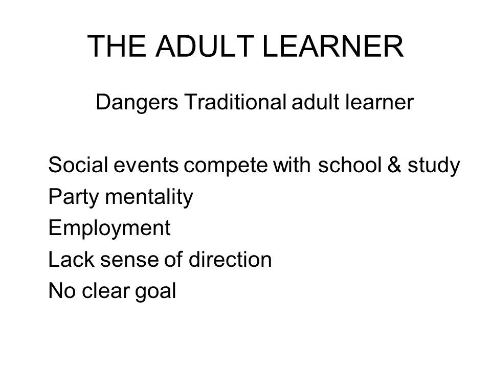 Dangers Traditional adult learner