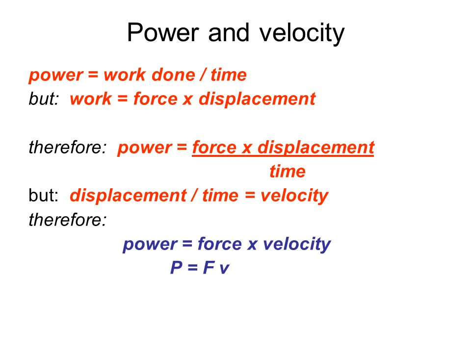 Power and velocity power = work done / time