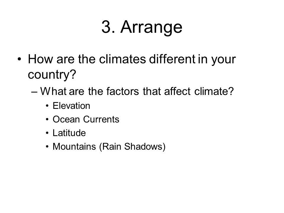 3. Arrange How are the climates different in your country