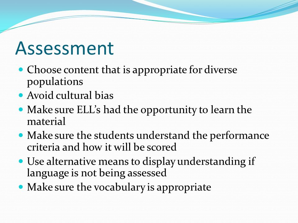 Assessment Choose content that is appropriate for diverse populations