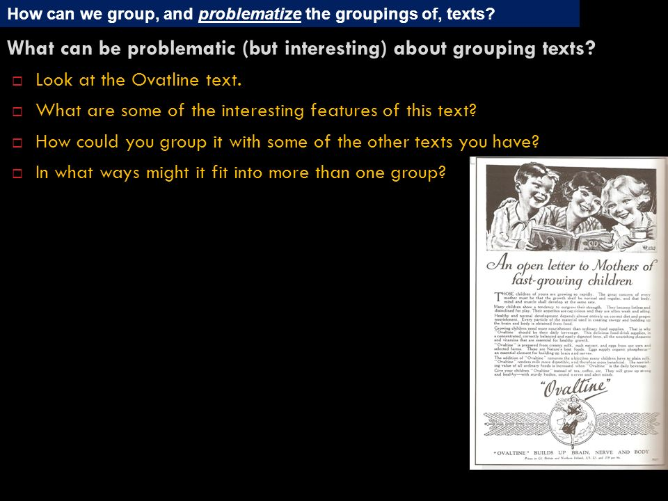 What can be problematic (but interesting) about grouping texts