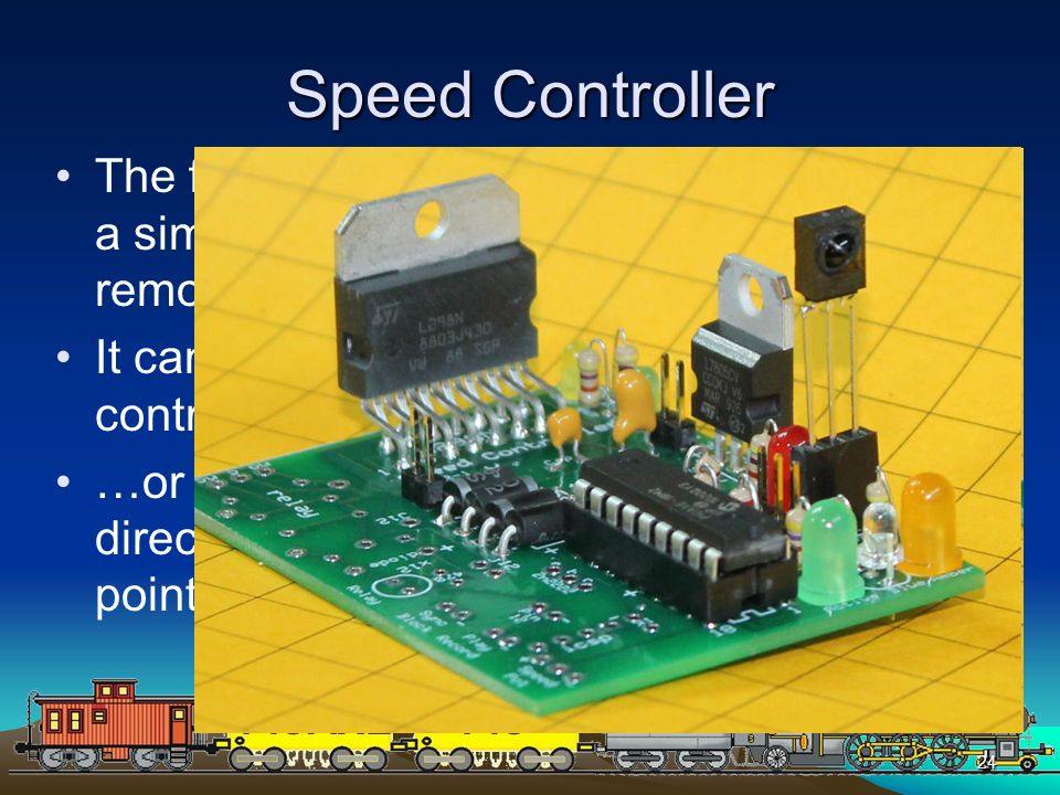 Speed Controller The first version of the controller operates a simple track side layout using the IR remote control.