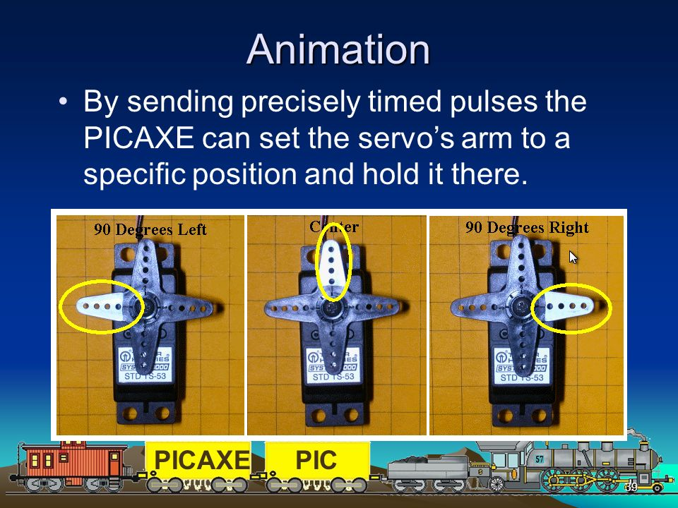 Animation By sending precisely timed pulses the PICAXE can set the servo's arm to a specific position and hold it there.