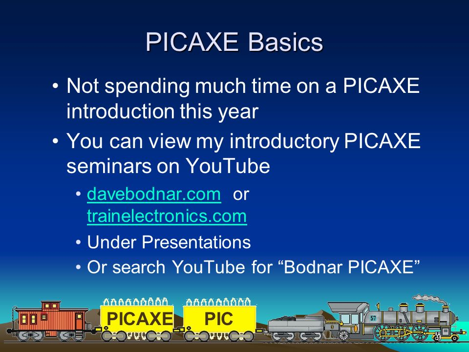 PICAXE Basics Not spending much time on a PICAXE introduction this year. You can view my introductory PICAXE seminars on YouTube.