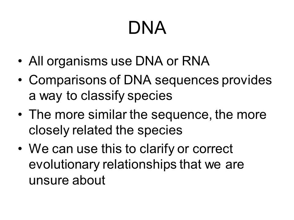 DNA All organisms use DNA or RNA