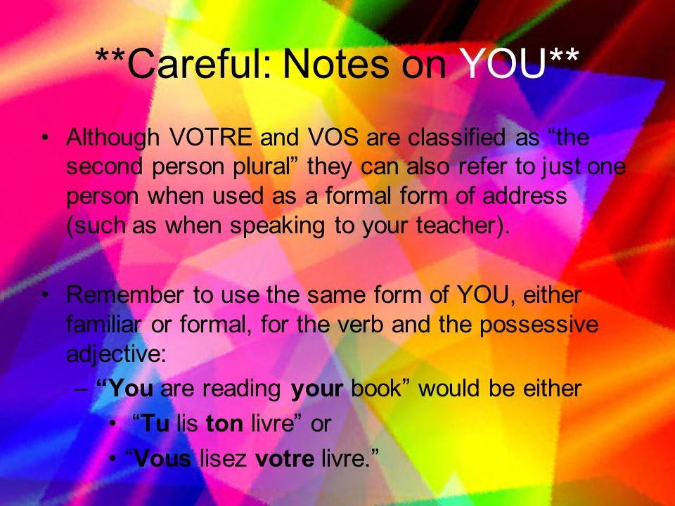 **Careful: Notes on YOU**