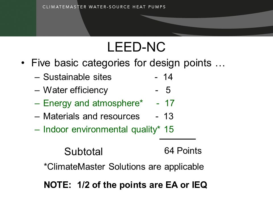 LEED-NC Five basic categories for design points … Subtotal