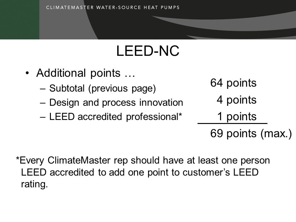 LEED-NC Additional points … 64 points 4 points 1 points