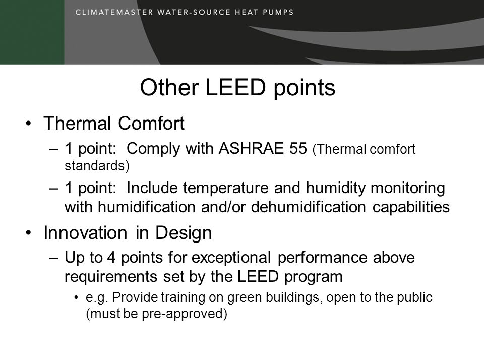 Other LEED points Thermal Comfort Innovation in Design