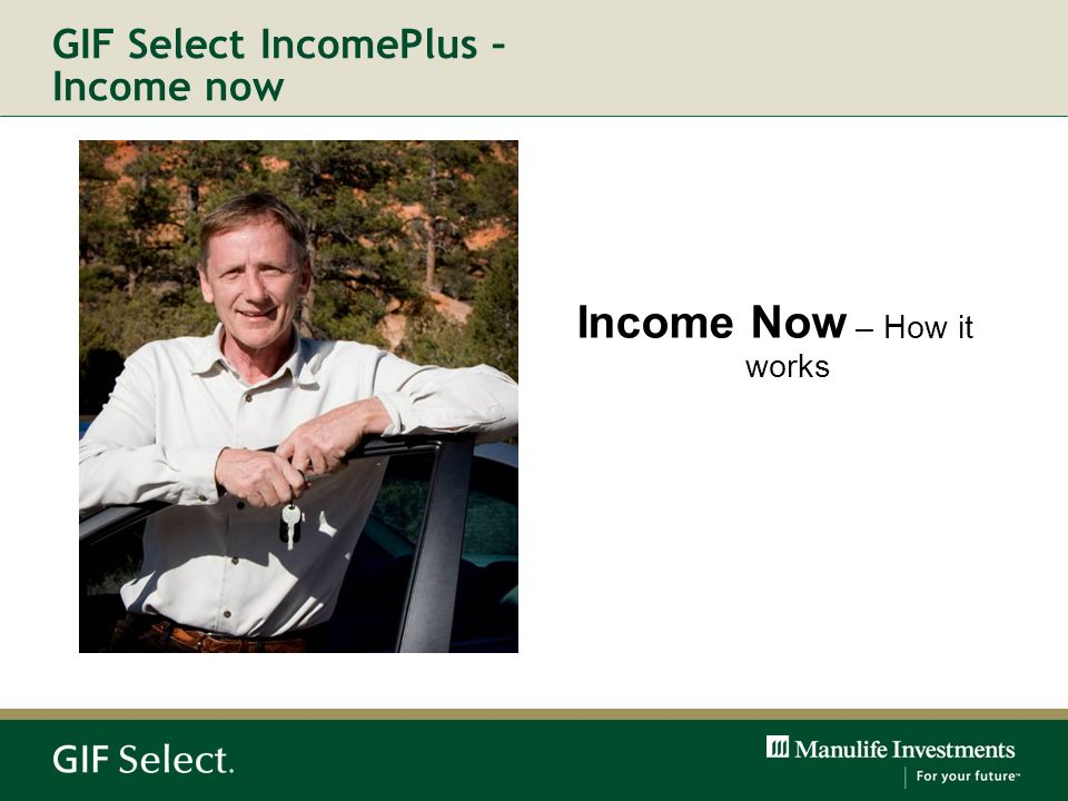 GIF Select IncomePlus – Income now