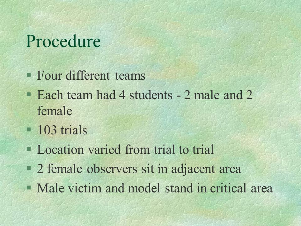 Procedure Four different teams