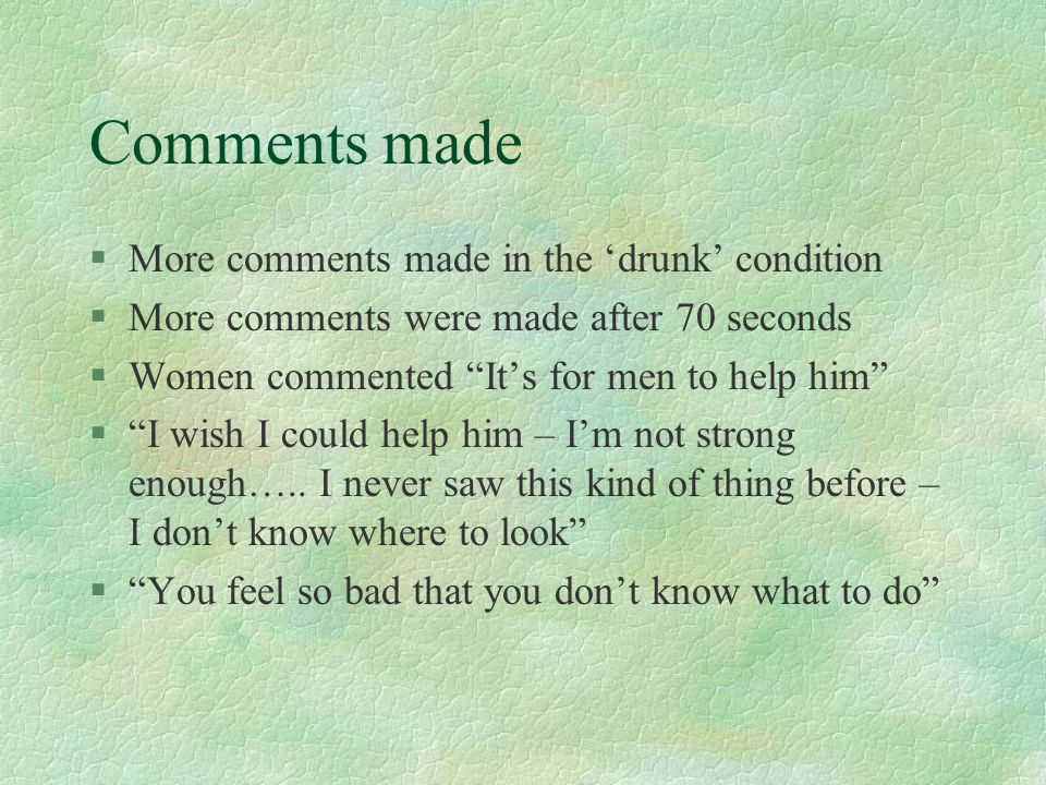 Comments made More comments made in the 'drunk' condition
