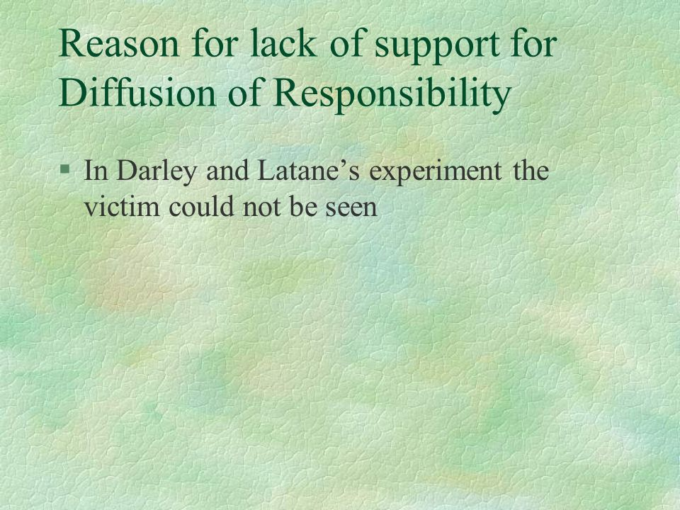 Reason for lack of support for Diffusion of Responsibility
