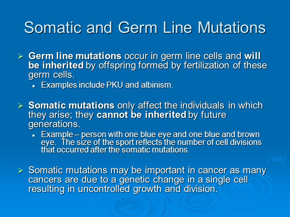 Somatic and Germ Line Mutations