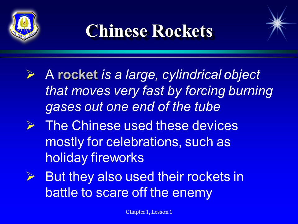 Chinese Rockets A rocket is a large, cylindrical object that moves very fast by forcing burning gases out one end of the tube.