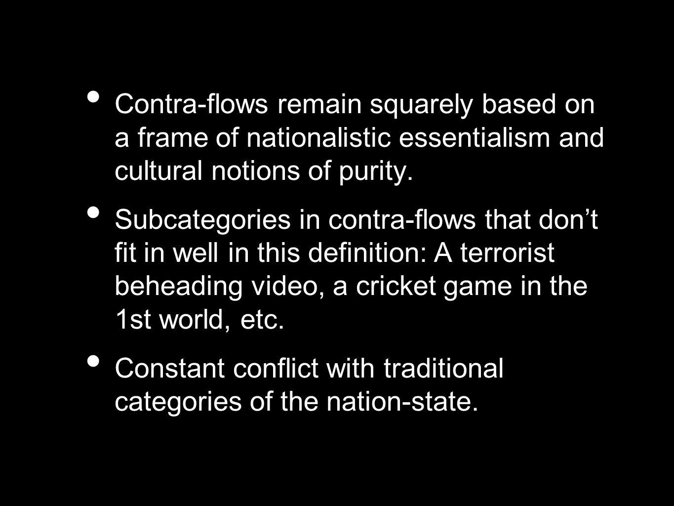 Contra-flows remain squarely based on a frame of nationalistic essentialism and cultural notions of purity.