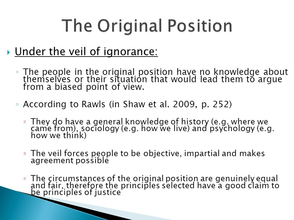 The Original Position Under the veil of ignorance: