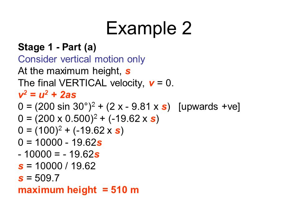 Example 2 Stage 1 - Part (a) Consider vertical motion only
