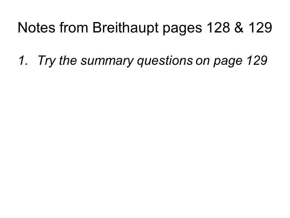 Notes from Breithaupt pages 128 & 129