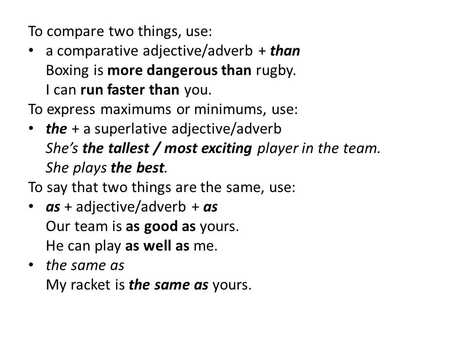 To compare two things, use: