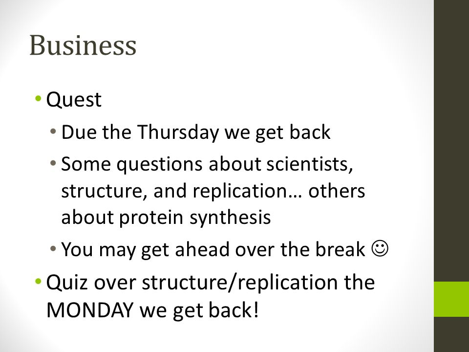 Business Quest Quiz over structure/replication the MONDAY we get back!