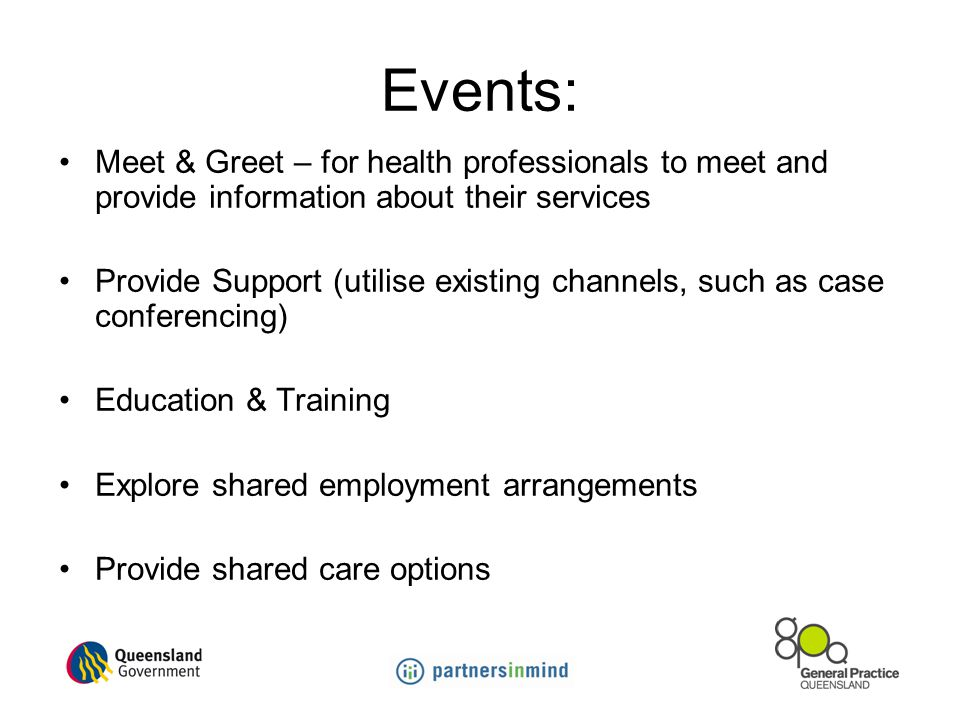 Events: Meet & Greet – for health professionals to meet and provide information about their services.