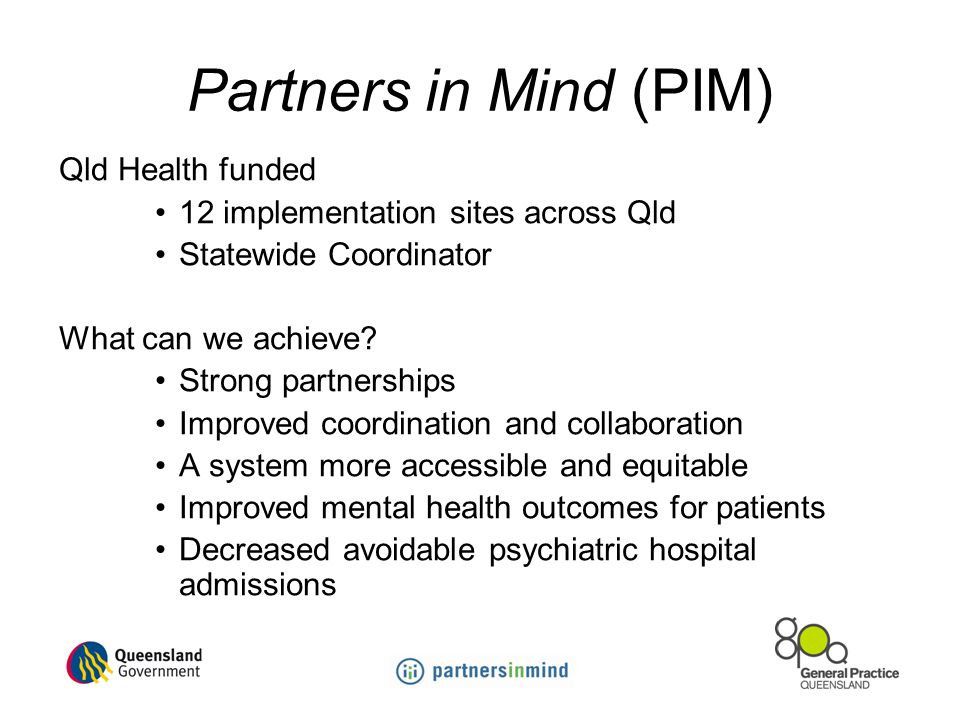 Partners in Mind (PIM) Qld Health funded