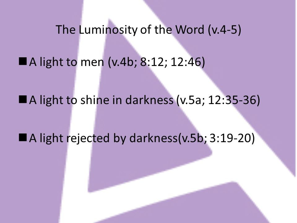 The Luminosity of the Word (v.4-5)