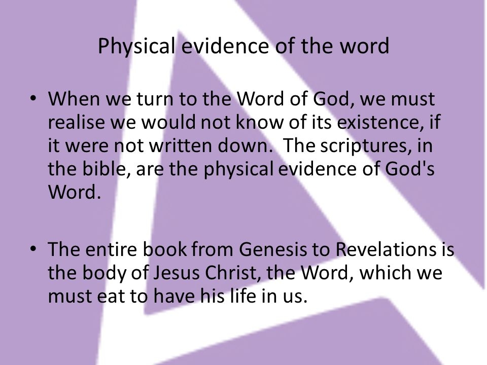 Physical evidence of the word