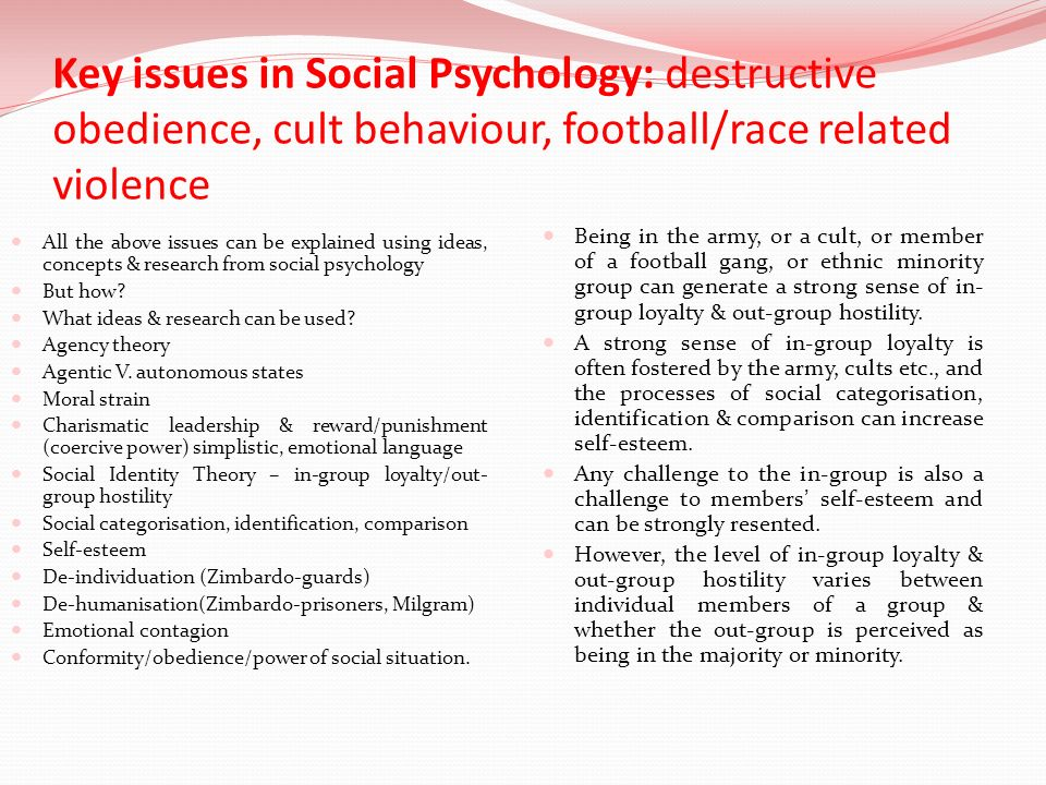 Key issues in Social Psychology: destructive obedience, cult behaviour, football/race related violence