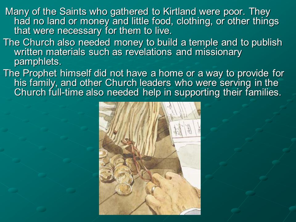 Many of the Saints who gathered to Kirtland were poor