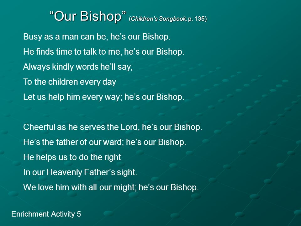 Our Bishop (Children's Songbook, p. 135)